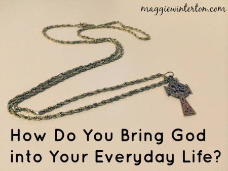 how do you bring god into your everyday life